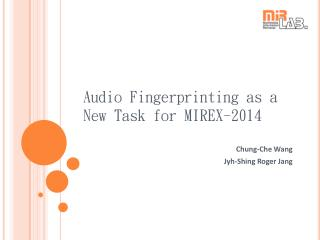 Audio  Fingerprinting as a New Task for MIREX-2014