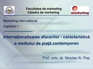 Interna ţionalizarea afacerilor - caracteristică  a mediului de piaţă contemporan