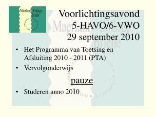 Voorlichtingsavond 5-HAVO/6-VWO 29 september 2010