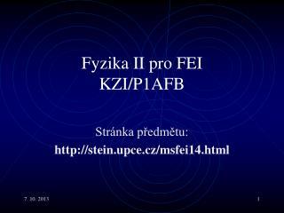 Fyzika  II  pro FEI KZI / P1AFB