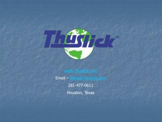 Thuslick Email –  Sales@Thuslick 281-477-0611 Houston, Texas