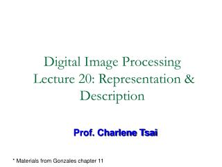 Digital Image Processing  Lecture 20: Representation & Description