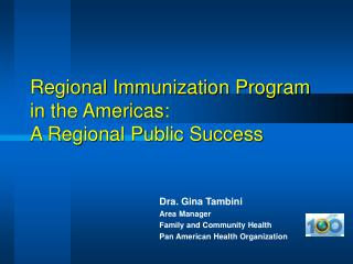 Regional Immunization Program in the Americas:  A Regional Public Success