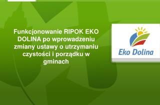 Region  działania  Z akładu E KO  D OLINA ok. 46 0 000 mieszkańców