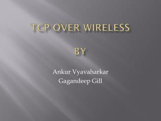 TCP Over Wireless BY