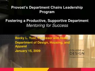 Provost s Department Chairs Leadership Program  Fostering a Productive, Supportive Department  Mentoring for Success