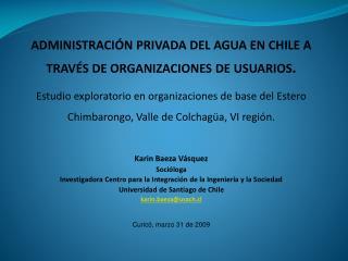ADMINISTRACIÓN PRIVADA DEL AGUA EN CHILE A TRAVÉS DE ORGANIZACIONES DE USUARIOS .