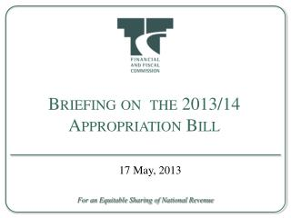 Briefing on  the 2013/14 Appropriation Bill