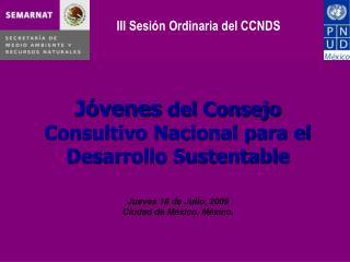 Jóvenes  del Consejo Consultivo Nacional para el Desarrollo Sustentable Jueves 16 de Julio, 2009