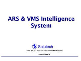 ARS & VMS Intelligence System