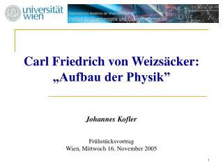 """Carl Friedrich von Weizsäcker: """"Aufbau der Physik"""""""