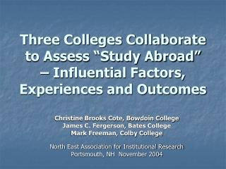 Christine Brooks Cote, Bowdoin College James C. Fergerson, Bates College