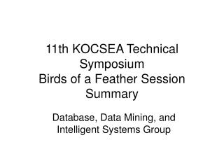 11th KOCSEA Technical Symposium Birds of a Feather Session Summary