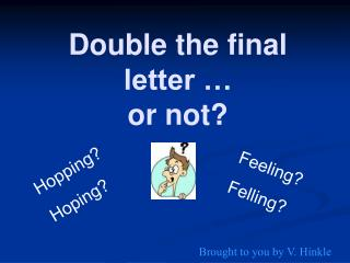 Double the final letter   or not