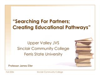 """Searching For Partners; Creating Educational Pathways"""