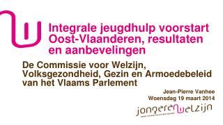 Integrale jeugdhulp voorstart Oost-Vlaanderen, resultaten en aanbevelingen