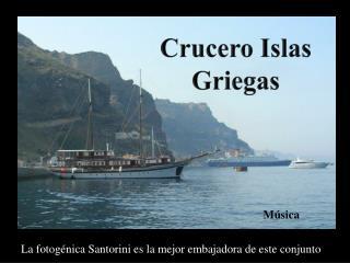 La fotogénica Santorini es la mejor embajadora de este conjunto