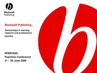 Blackwell Publishing – Partnerships in learning, research and professional practice