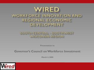 Presentation to Governor's Council on Workforce Investment March 4, 2008