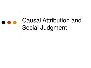 Causal Attribution and Social Judgment