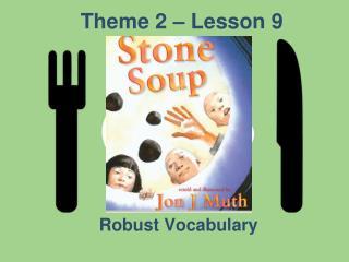Theme 2 – Lesson 9