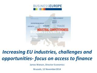 Increasing EU industries, challenges and opportunities- focus on access to finance