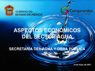ASPECTOS ECONÓMICOS DEL SECTOR AGUA SECRETARIA DEL AGUA Y OBRA PÚBLICA