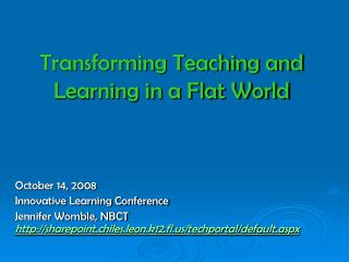Transforming Teaching and Learning in a Flat World