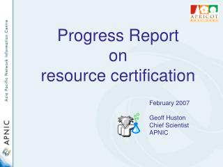 Progress Report  on  resource certification