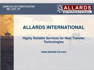 Highly Reliable Services for Heat Transfer Technologies allards-int
