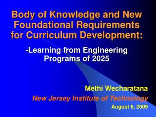 Body of Knowledge and New Foundational Requirements for Curriculum Development:   -Learning from Engineering Programs of