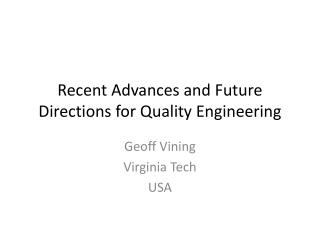 Recent Advances and Future Directions for Quality Engineering