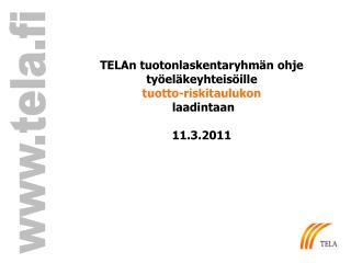 TELAn tuotonlaskentaryhm�n ohje ty�el�keyhteis�ille  tuotto-riskitaulukon  laadintaan 11.3.2011