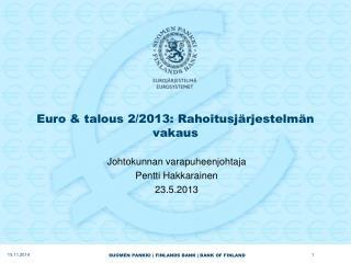 Euro & talous 2/2013: Rahoitusjärjestelmän vakaus