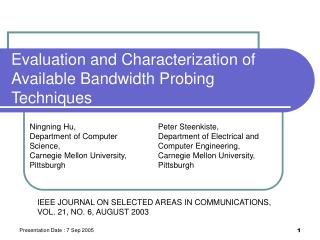 Evaluation and Characterization of Available Bandwidth Probing Techniques