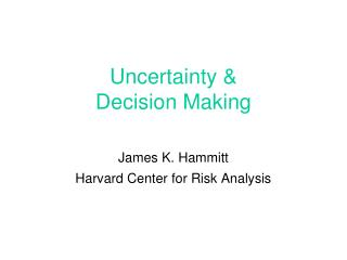 Uncertainty &  Decision Making