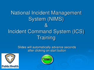 National Incident Management System (NIMS) & Incident Command System (ICS)  Training