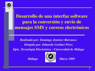 Realizado por: Domingo Jiménez Barranco Dirigido por: Eduardo Casilari Pérez