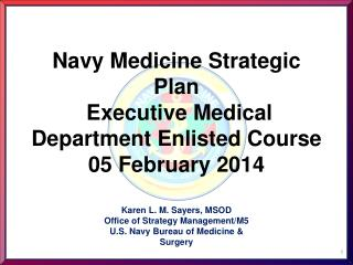 Navy Medicine Strategic Plan  Executive Medical Department Enlisted Course  05 February 2014
