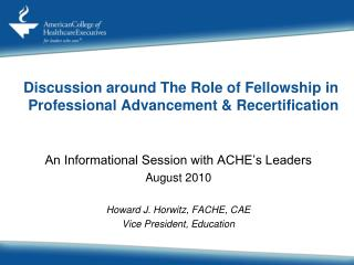 Discussion around The Role of Fellowship in Professional Advancement & Recertification