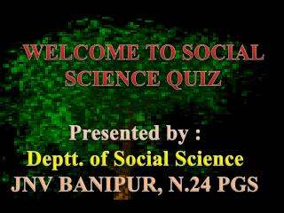 WELCOME TO SOCIAL SCIENCE QUIZ