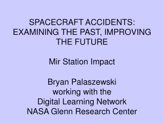 SPACECRAFT ACCIDENTS:   EXAMINING THE PAST, IMPROVING THE FUTURE Mir Station Impact