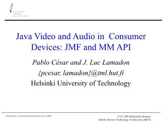 Java Video and Audio in  Consumer Devices: JMF and MM API