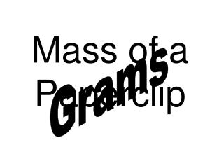 Mass of a Paperclip