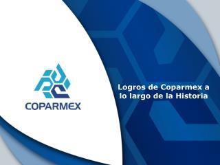 Logros de Coparmex a lo largo de la Historia