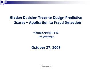 Hidden Decision Trees to Design Predictive Scores � Application to Fraud Detection