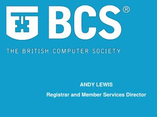 ANDY LEWIS Registrar and Member Services Director