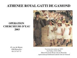 ATHENEE ROYAL GATTI DE GAMOND