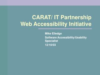 CARAT/ IT Partnership Web Accessibility Initiative