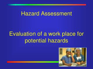 Hazard Assessment Evaluation of a work place for potential hazards